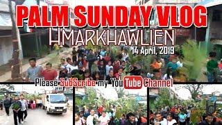 Palm Sunday | Hmarkhawlien | 2019 | VLOG