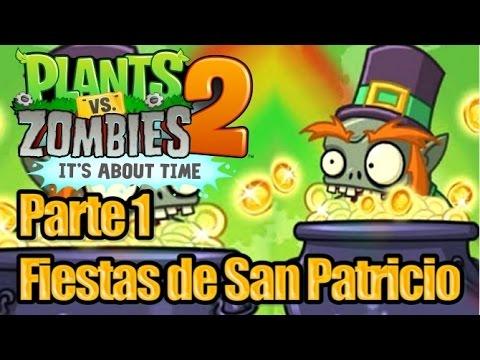 Plants vs Zombies 2 Parte 1 Fiestas de San Patricio Español