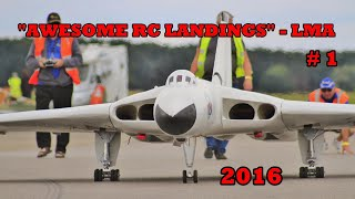 AWESOME RC LANDINGS - LMA LEVIATHANS LIGHTNING, VULCAN, VICTOR & VC10 - 2016
