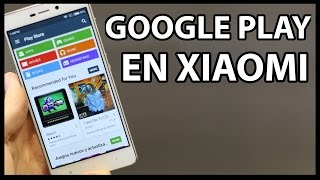 Como instalar GOOGLE PLAY en moviles Xiaomi / + PLAY SERVICES