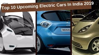 Top 10 Upcoming Electric Cars In India 2019 with Price
