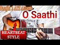 O Saathi Guitar Chords Baaghi 2 Atif Aslam Easy Lesson HEARTBEAT Style II Tutorial mp3