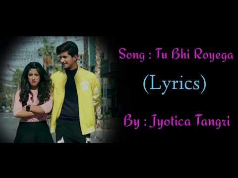 (lyrical) : Tu Bhi Royega - Bhavin - Sameeksha - Vishal Jyotica Tangri Zee Music Originals