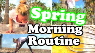 My Morning Routine: Spring Edition!