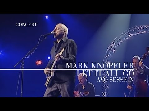 Mark Knopfler - Let It All Go
