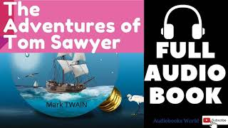 Full Audiobook - The Adventures of Tom Sawyer by Mark TWAIN | Audiobooks World