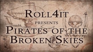 Pirates of the Broken Skies Trailer - Roll4it Steampunk Dungeons and Dragons