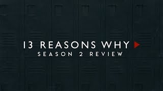 13 Reasons Why | Season 2 Review