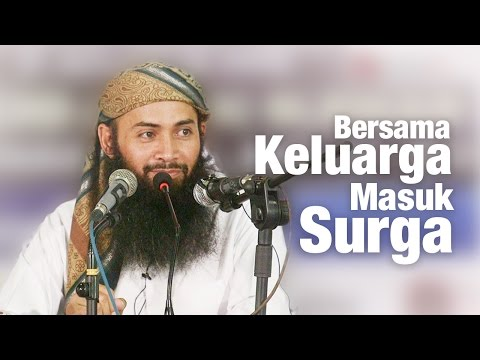 Ceramah Umum: Bersama Keluarga Masuk Surga (Eps. 1) - Ustadz Dr. Syafiq Riza Basalamah, MA.
