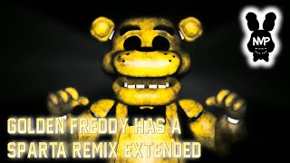 Golden Freddy has a Sparta Remix EXTENDED