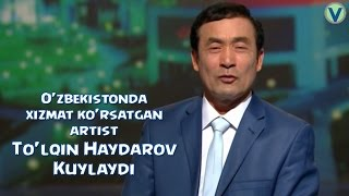 To'lqin Haydarov - Kuylaydi | Тулкин Хайдаров - Куйлайди