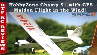 Hobbyzone Champ S+ Maiden Flight in the Wind, GPS Function Off, AS3X On - Part2