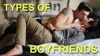TYPES OF BOYFRIENDS