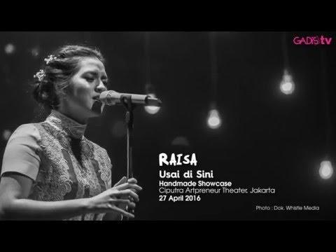 download lagu Raisa - Usai di Sini (Live at Handmade Showcase) gratis