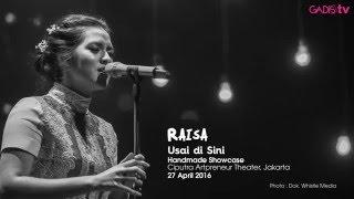 Download Lagu Raisa - Usai di Sini (Live at Handmade Showcase) Gratis STAFABAND