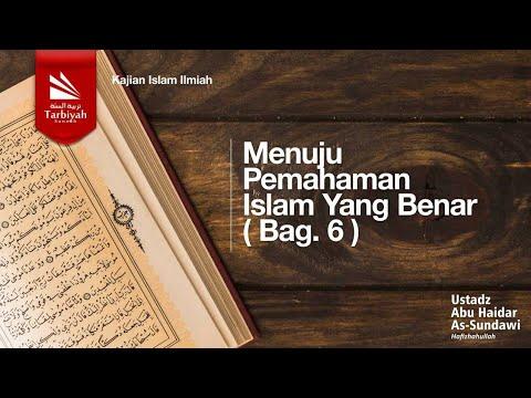 Menuju Pemahaman Islam Yg Benar [Bag. 6 - 6]