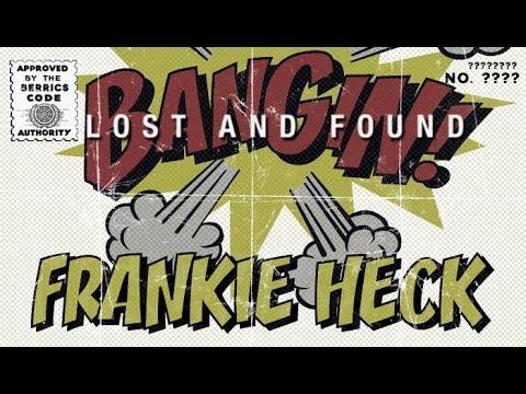 Frankie Heck - Bangin!