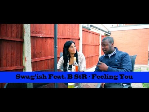 Swagish Feat. B StR - Feeling You (Music Video) @MisjifTV
