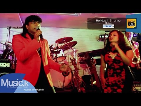 Holiday In Srilanka - Mirage - Www.music.lk video