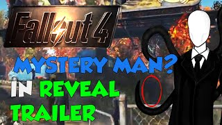 Fallout 4: MYSTERY MAN In REVEAL TRAILER?! (Fallout 4 Trailer Easter Egg)