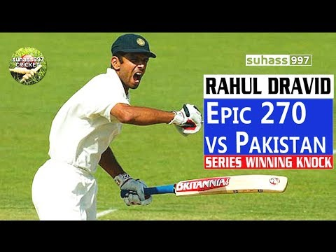 (HD) Rahul Dravid 270 vs Pakistan - SERIES WINNING KNOCK!