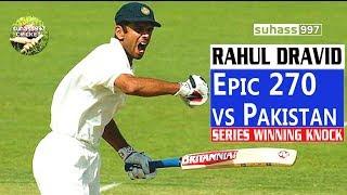 (HD) Rahul Dravid magnificent 270 vs Pakistan - SERIES WINNING KNOCK!
