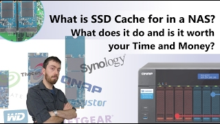 What is SSD Cache for in a NAS? What does it do and is it worth your Time and Money?