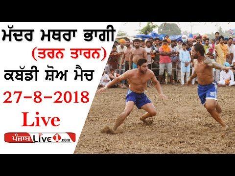 Madar Mathra Bhagi (Tarn Taran) Kabaddi Show Match 2018 Live Now