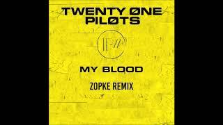 Twenty One Pilots - My Blood (Zopke Remix) [3D Sound]