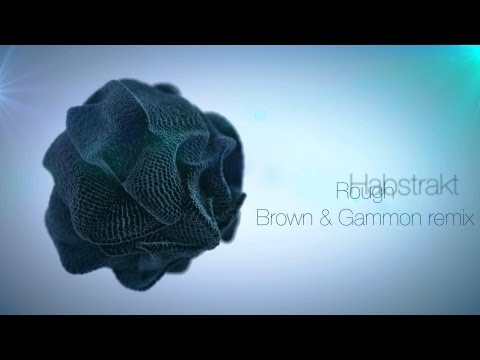 Habstrakt - Rough (Brown and Gammon remix)