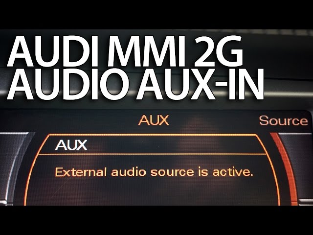 How to enable audio AUX in Audi MMI 2G (A4 A5 A6 A8 Q7 ...