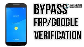 How to bypass Moto G3/G4 Plus Google account FRP lock GOOGLE verification Motorola Review