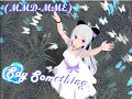 (MMD-MME ) Say Something + Motion and Camera Download
