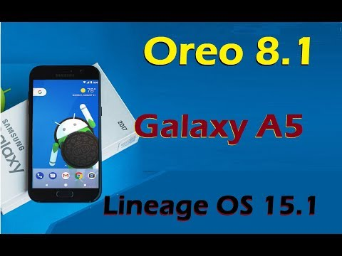 How to Install Android Oreo 8.1 Samsung Galaxy A5 (Lineage OS 15.1) Install and Review