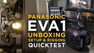 Panasonic EVA1 Unboxing & Test