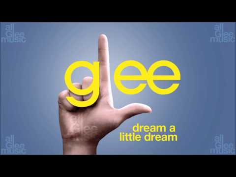 Glee Cast - Dream a Little Dream
