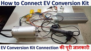 How to do EV conversion  Kit connection. Details of electric car conversion kit and wiring for use.