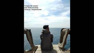 Tangan Tak Sampai (Cover by Dirgantaraam) -Rinto Harahap