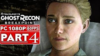GHOST RECON BREAKPOINT Gameplay Walkthrough Part 4 [1080p HD 60FPS PC] - No Commentary (FULL GAME)
