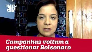 Campanhas voltam a questionar Bolsonaro e a colar Haddad em Dilma | Vera Magalhães