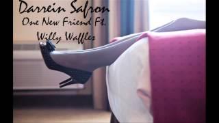 download lagu Darrein Safron - One New Friend Ft Willy Waffles gratis
