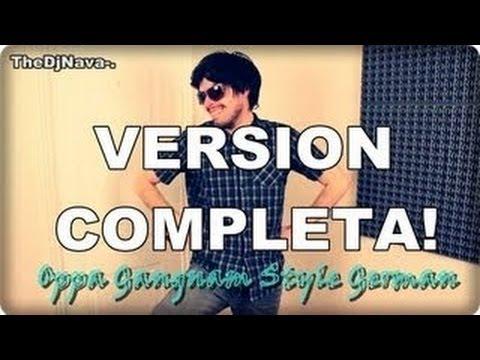Oppa Gangnam Style German Version Completa! Theedgarskrillex-.- Hola Soy German video