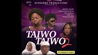 TAIWO TAIWO Part 2 - Flashback Friday - Now on SceneOneTV App/www.sceneone.tv
