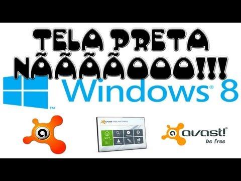 Windows 8 como tirar a Tela Preta depois de instalar o AVAST 8 !