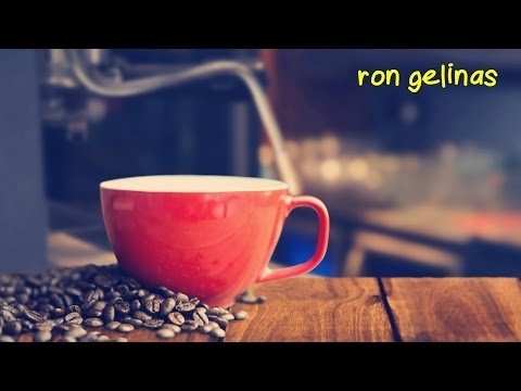 Chill Cafe Music 2017 (1 Hour Mix #4) by Ron Gelinas