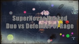 Agar.io | Supernova&Hacked Duo vs Defender of Rage