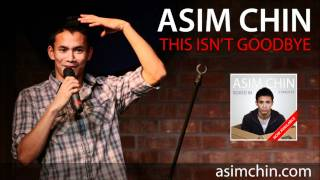 Watch Asim Chin This Isnt Goodbye video