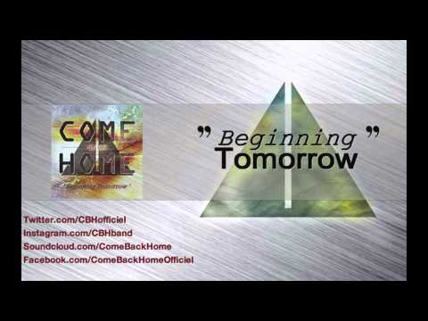 Come back home beginning tomorrow official audio youtube for Tomorrow s home