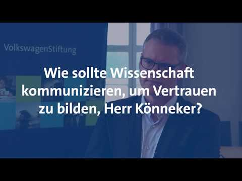 Wie sollte Wissenschaft kommunizieren, um Vertrauen zu bilden, Herr Könneker?