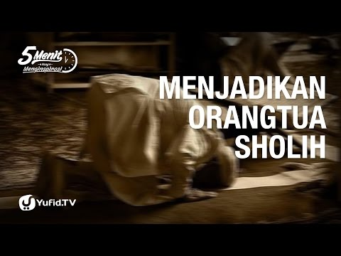 5 Menit yang Menginspirasi: Menjadikan Orang Tua Shaleh - Ustadz Dr. Syafiq Riza Basalamah, M.A